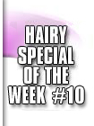 hairy special 10