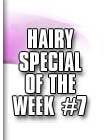 hairy special 7